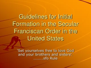 Guidelines for Initial Formation in the Secular Franciscan Order in the United States