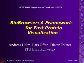 """ BioBrowser: A Framework for Fast Protein Visualization """