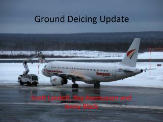 Ground Deicing Update