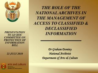Dr Graham Dominy National Archivist Department of Arts & Culture
