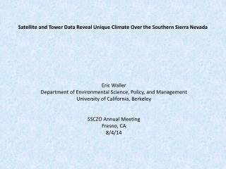 Satellite  and Tower Data  Reveal Unique Climate  O ver the Southern Sierra Nevada