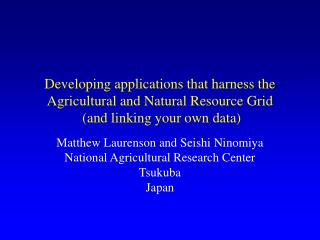 Matthew Laurenson and Seishi Ninomiya National Agricultural Research Center Tsukuba Japan