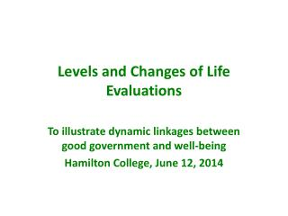 Levels and Changes of Life Evaluations