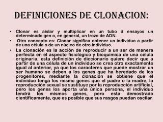 DEFINICIONES DE CLONACION: