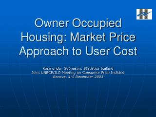 Owner Occupied Housing: Market Price Approach to User Cost