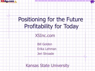Positioning for the Future Profitability for Today