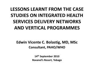 Edwin Vicente C.  Bolastig , MD,  MSc Consultant, PAHO/WHO 14 th  September 2010