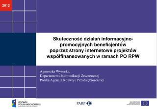 Agnieszka Wysocka, Departamentu Komunikacji Zewnętrznej Polska Agencja Rozwoju Przedsiębiorczości