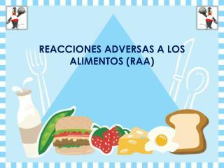 REACCIONES ADVERSAS A LOS ALIMENTOS (RAA)