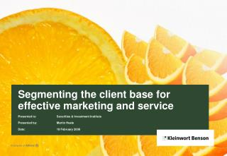 Segmenting the client base for effective marketing and service
