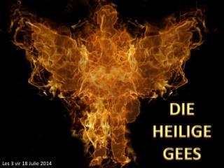DIE HEILIGE GEES