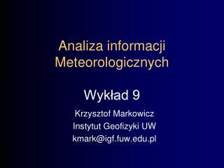 Analiza informacji Meteorologicznych Wykład 9