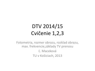 DTV 2014/15 Cvi čenie  1 ,2,3