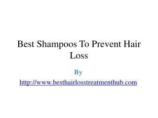 Best Shampoos To Prevent Hair Loss
