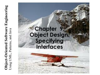 Chapter  9,  Object Design: Specifying Interfaces