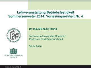 Lehrveranstaltung Betriebsfestigkeit        Sommersemester 2014, Vorlesungseinheit Nr. 4