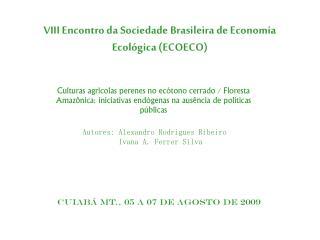 VIII Encontro da Sociedade Brasileira de Economia Ecológica (ECOECO)