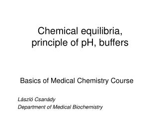 Chemical equilibria, principle of pH, buffers