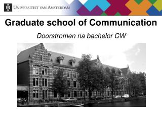 Graduate school of Communication Doorstromen na bachelor CW