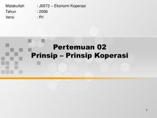 Pertemuan 02 Prinsip – Prinsip Koperasi