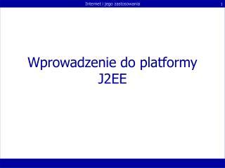 Wprowadzenie do platformy J2EE