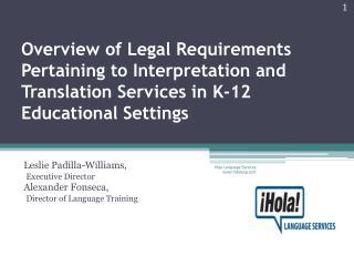 Leslie Padilla-Williams, Executive Director Alexander Fonseca, Director of Language Training
