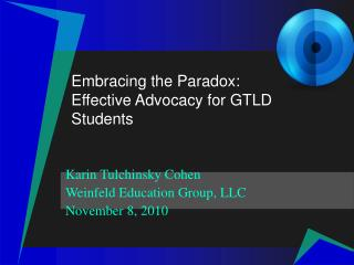 Embracing the Paradox:  Effective Advocacy for GTLD Students