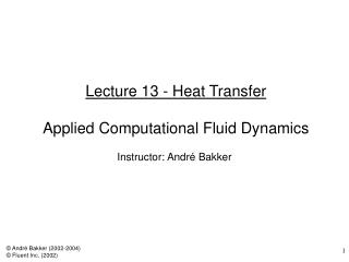 Lecture 13 - Heat Transfer  Applied Computational Fluid Dynamics
