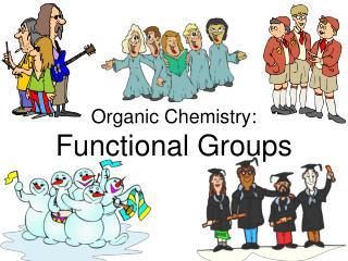 Organic Chemistry: Functional Groups