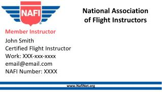 John Smith Certified Flight Instructor Work: XXX-xxx- xxxx email@email NAFI Number: XXXX