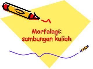 Morfologi: sambungan kuliah
