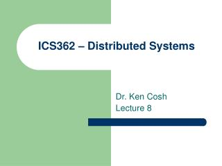 ICS362 � Distributed Systems