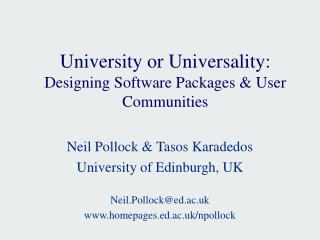 University or Universality: Designing Software Packages & User Communities