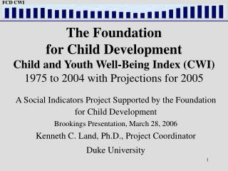 A Social Indicators Project Supported by the Foundation for Child Development