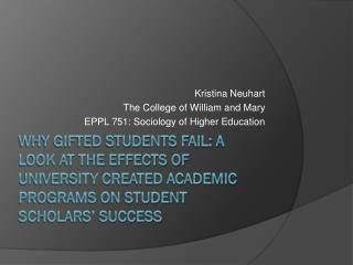 Kristina Neuhart The College of William and Mary EPPL 751: Sociology of Higher Education