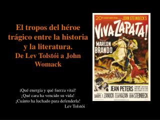 El tropos del héroe trágico entre la historia y la literatura. De Lev Tolstói a John  Womack
