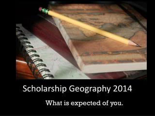 Scholarship Geography 2014