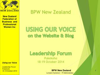 BPW New Zealand USING OUR VOICE on the Website & Blog Leadership Forum Pukekohe 18-19 October 2014