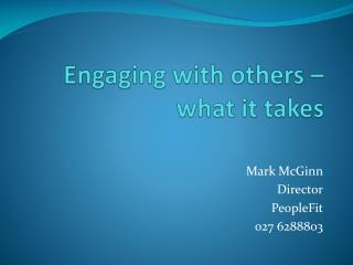 Engaging with others – what it takes