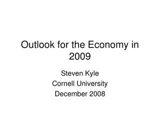 Outlook for the Economy in 2009