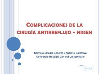 Complicaciones de la cirug a antirreflujo - nissen