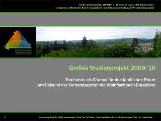 Großes Studienprojekt 2009/10   |   Technische Universität Kaiserslautern