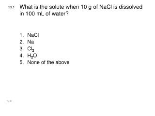 What is the solute when 10 g of NaCl is dissolved in 100 mL of water?