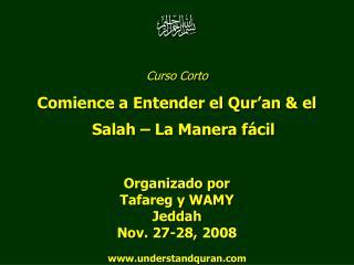 Curso Corto Comience a Entender el Qur'an & el Salah – La Manera fácil Organizado por