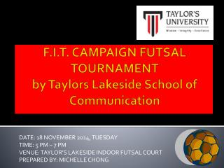 F.I.T. CAMPAIGN FUTSAL  TOURNAMENT  by Taylors Lakeside School of Communication