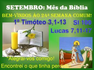 """SETEMBRO: Mês da Bíblia BeM-VINDOS Ào  24ª SEMANA COMUM!     """"Alegrai-vos comigo!"""