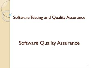 Software Testing and Quality  Assurance Software Quality Assurance