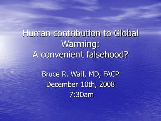 Human contribution to Global Warming: A convenient falsehood