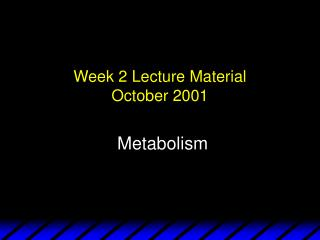 Week 2 Lecture Material October 2001
