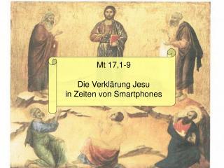 Mt 17,1-9 Die Verklärung Jesu in Zeiten von Smartphones